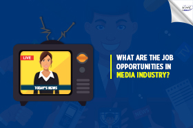 What Are The Job Opportunities In Media Industry