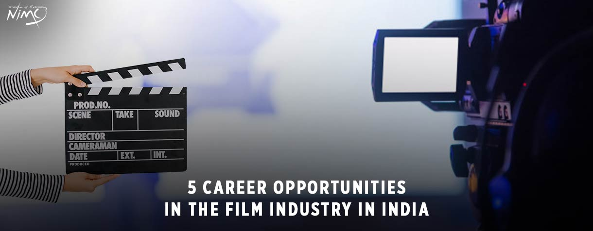 5 Career Opportunities in the Film Industry in India