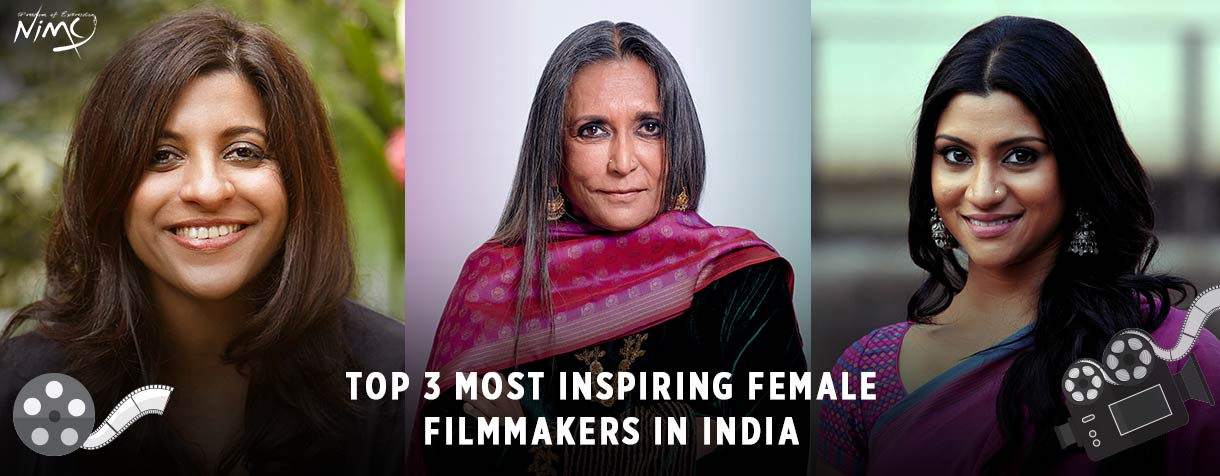 Top 3 Most Inspiring Female Filmmakers in India