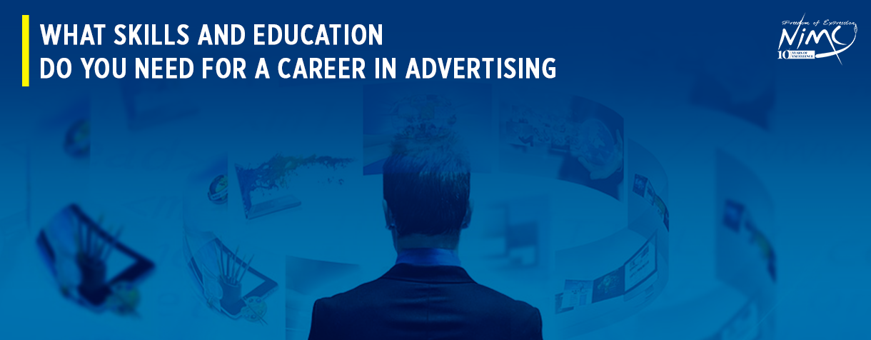 What Skills and Education Do You Need For A Career In Advertising