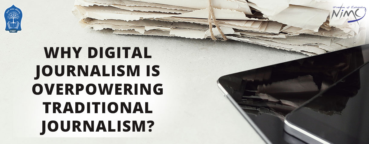 Why Digital Journalism Is Overpowering Traditional Journalism