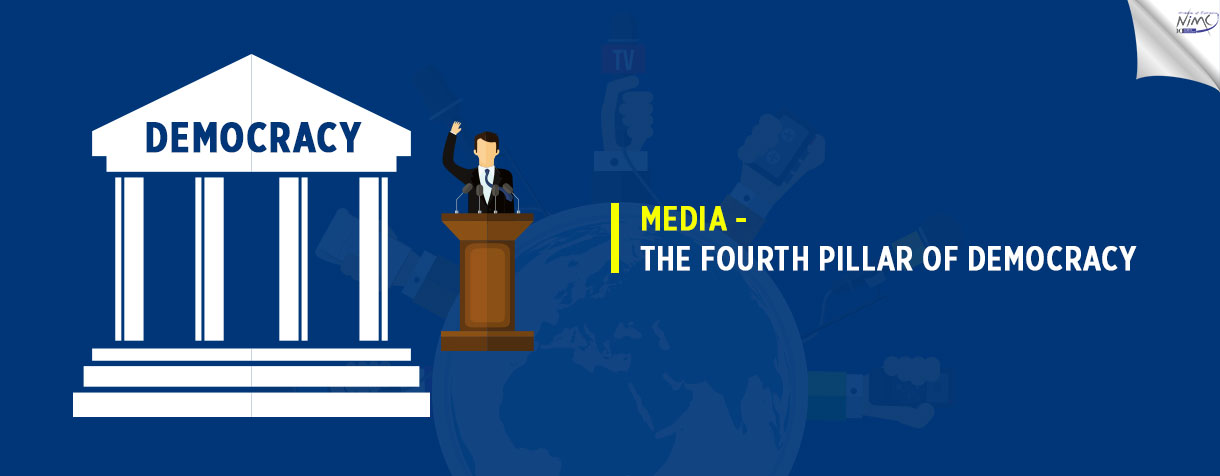 Media – The Fourth Pillar of Democracy