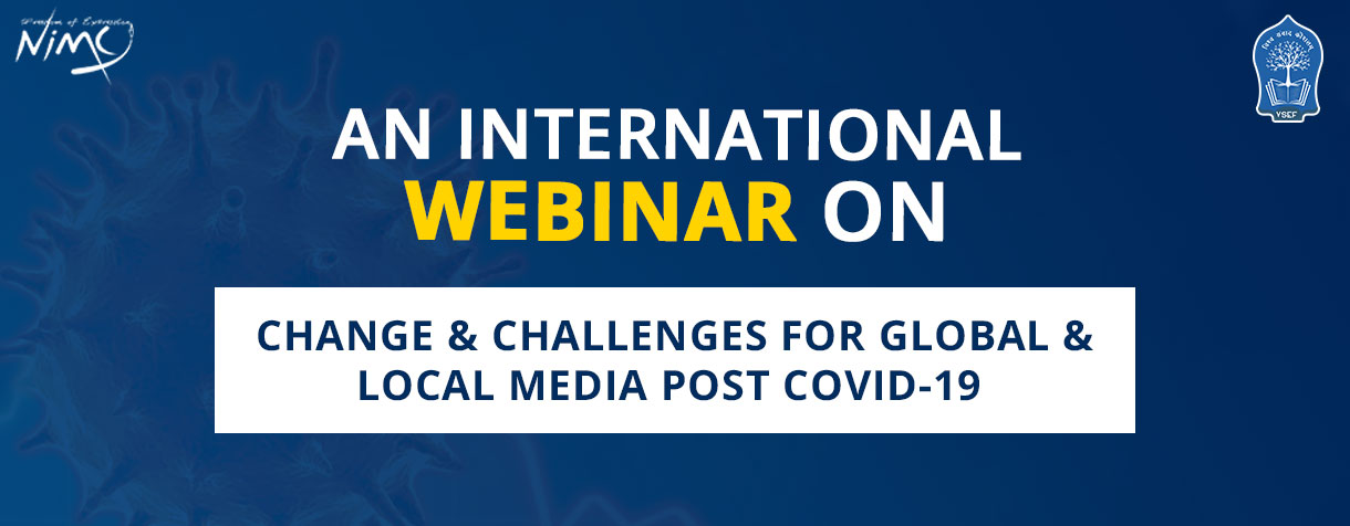 An International Webinar On Change and Challenges for Global and Local Meida Post COVID19