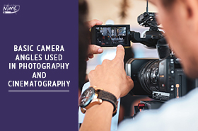Basic Camera Angles Used in Photography and Cinematography