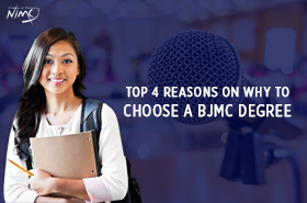 Top 4 Reasons on Why To Choose a BJMC Degree