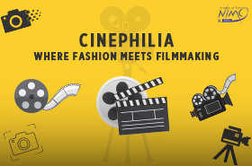 Cinephilia - Where Fashion Meets Filmmaking