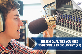 These 6 Qualities You Need To Become a Radio Jockey RJ