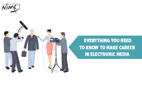Everything You Need to Know to Make Career in Electronic Media