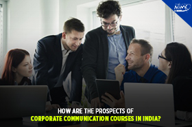 How are The Prospects of Corporate Communication Courses in India