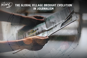 The Global Village Brought Evolution in Journalism