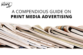 A Compendious Guide on Print Media Advertising