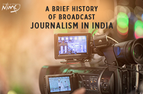 A Brief History of Broadcast Journalism In India