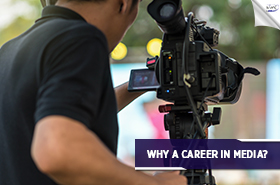 Why a Career in Media