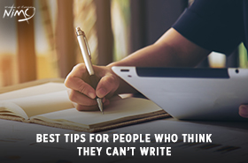 Best Tips for People Who think They Can't Write